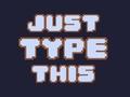 Po prostu to wpisz (Just type This)