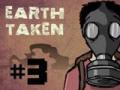 Zabrali nam Ziemię 3 (Earth Taken 3)