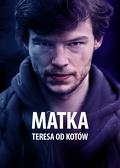Matka Teresa od kotów (2010) Cały film PL